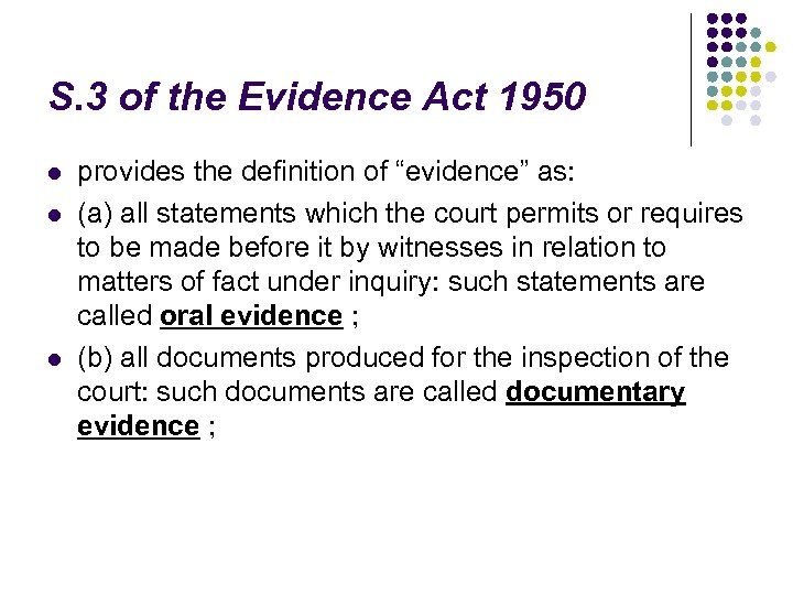 S. 3 of the Evidence Act 1950 l l l provides the definition of