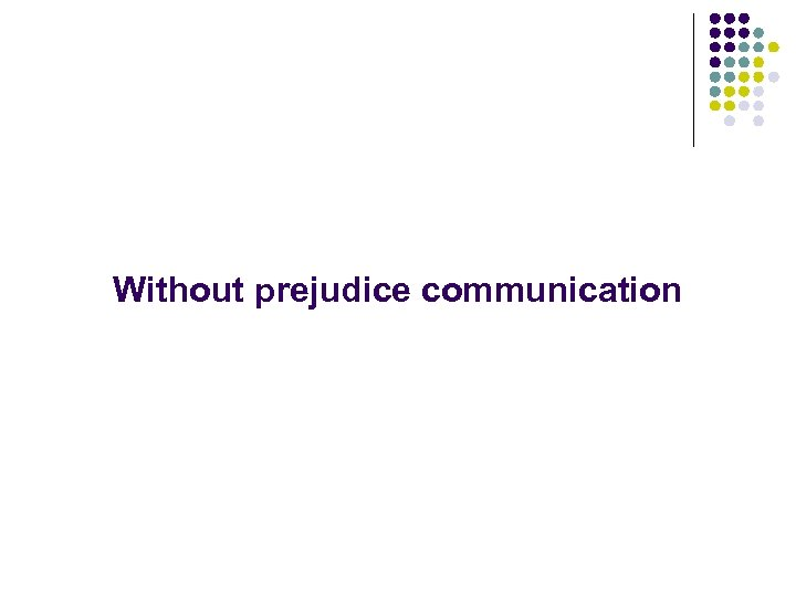 Without prejudice communication