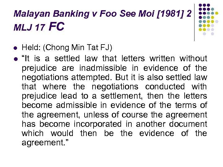 Malayan Banking v Foo See Moi [1981] 2 MLJ 17 FC l Held: (Chong