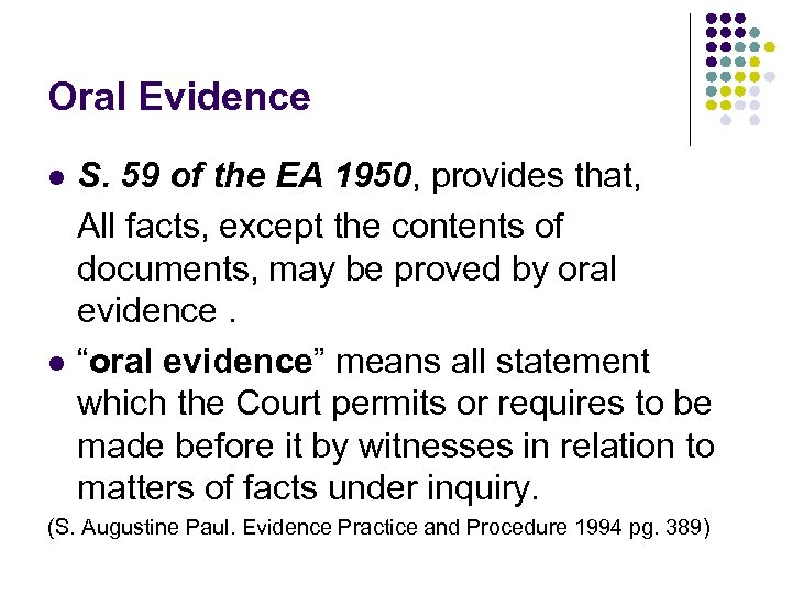 Oral Evidence S. 59 of the EA 1950, provides that, All facts, except the