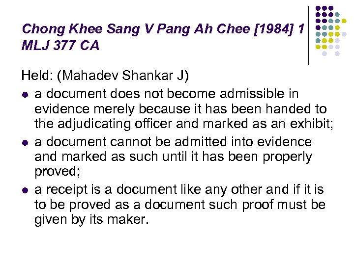 Chong Khee Sang V Pang Ah Chee [1984] 1 MLJ 377 CA Held: (Mahadev