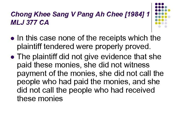 Chong Khee Sang V Pang Ah Chee [1984] 1 MLJ 377 CA l l