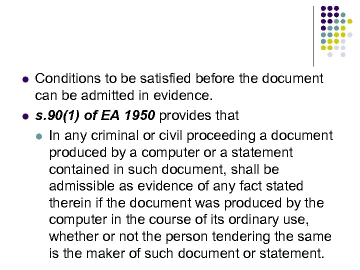 l l Conditions to be satisfied before the document can be admitted in evidence.