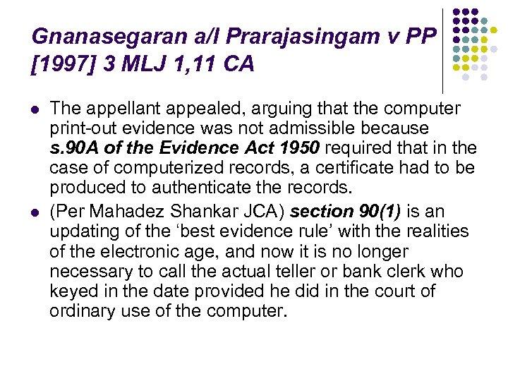 Gnanasegaran a/l Prarajasingam v PP [1997] 3 MLJ 1, 11 CA l l The