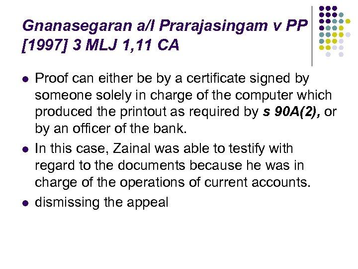 Gnanasegaran a/l Prarajasingam v PP [1997] 3 MLJ 1, 11 CA l l l