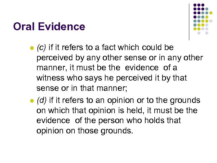 Oral Evidence (c) if it refers to a fact which could be perceived by