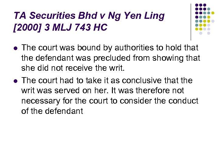 TA Securities Bhd v Ng Yen Ling [2000] 3 MLJ 743 HC l l