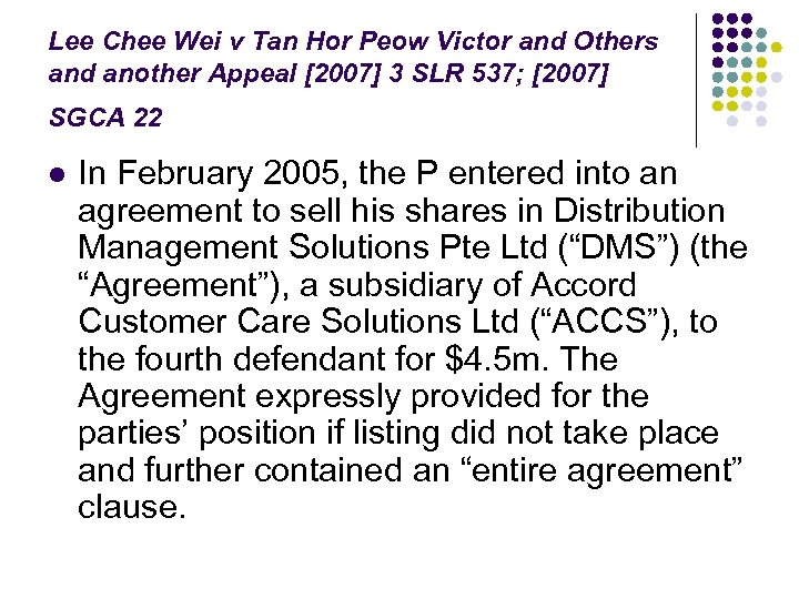 Lee Chee Wei v Tan Hor Peow Victor and Others and another Appeal [2007]