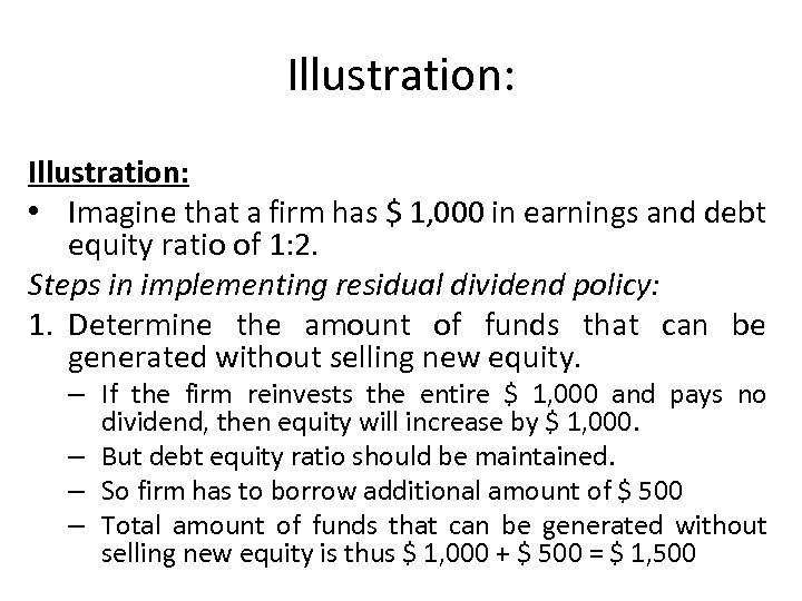 Illustration: • Imagine that a firm has $ 1, 000 in earnings and debt