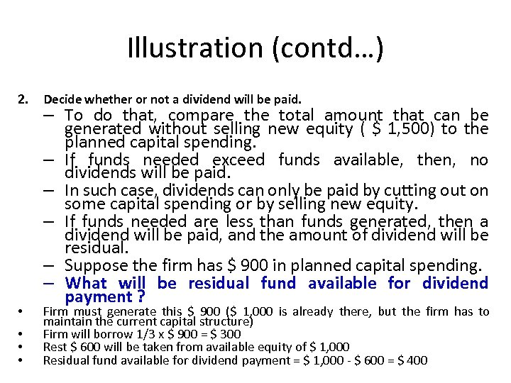 Illustration (contd…) 2. Decide whether or not a dividend will be paid. • Firm