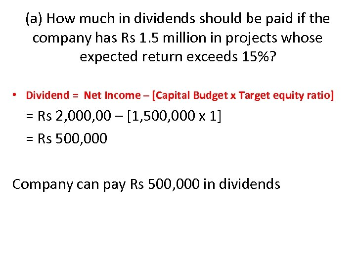 (a) How much in dividends should be paid if the company has Rs 1.