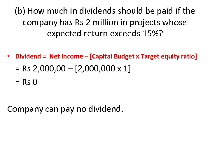 (b) How much in dividends should be paid if the company has Rs 2