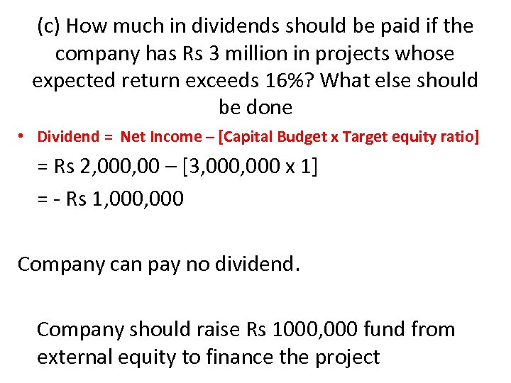 (c) How much in dividends should be paid if the company has Rs 3