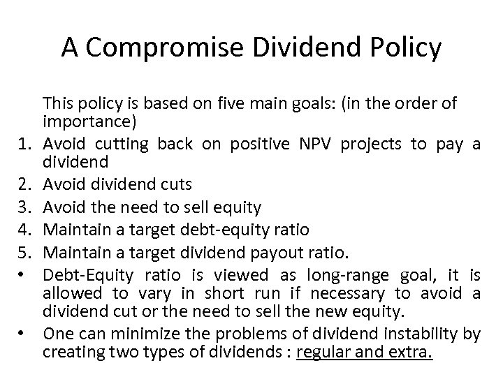 A Compromise Dividend Policy 1. 2. 3. 4. 5. • • This policy is