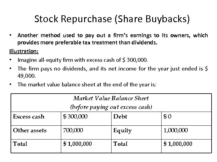 Stock Repurchase (Share Buybacks) • Another method used to pay out a firm's earnings