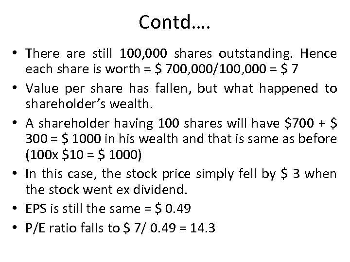 Contd…. • There are still 100, 000 shares outstanding. Hence each share is worth