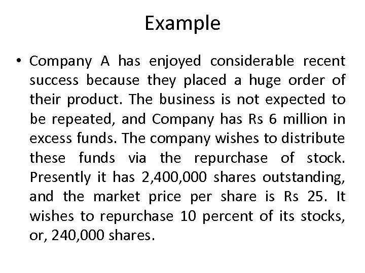 Example • Company A has enjoyed considerable recent success because they placed a huge