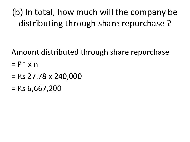 (b) In total, how much will the company be distributing through share repurchase ?