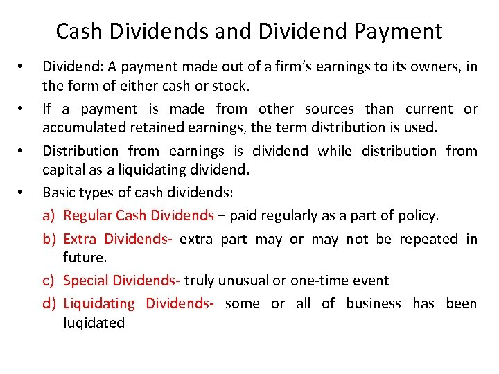 Cash Dividends and Dividend Payment • • Dividend: A payment made out of a