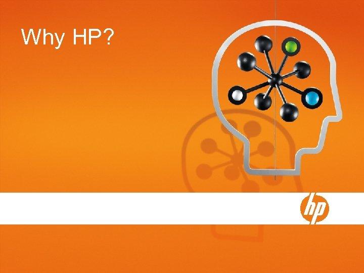 Why HP?