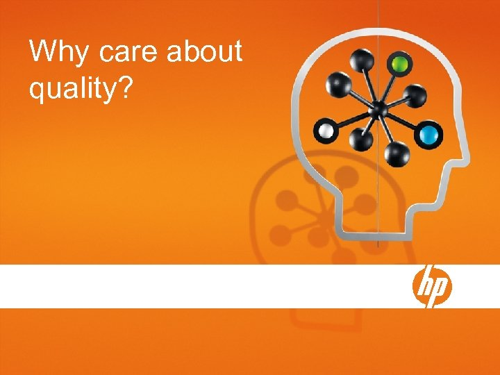 Why care about quality?
