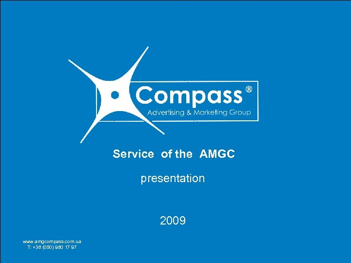 Service of the AMGC presentation We offer all customers a partnership, reliable and efficient,