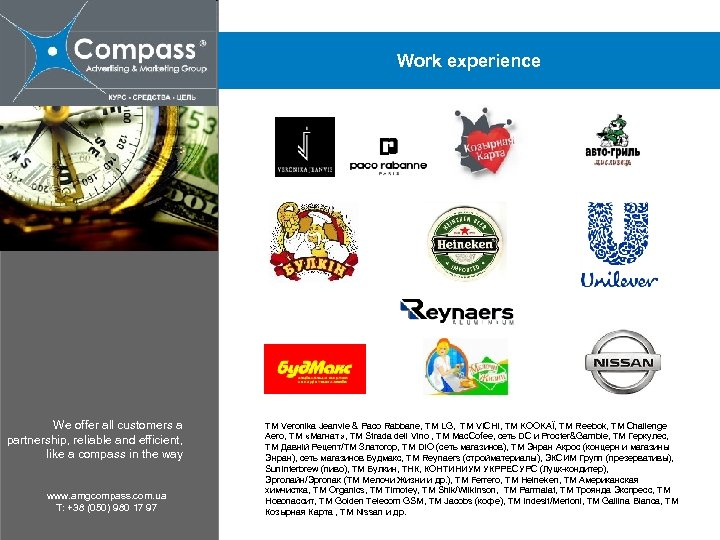Work experience We offer all customers a partnership, reliable and efficient, like a compass