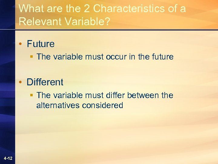 What are the 2 Characteristics of a Relevant Variable? • Future § The variable