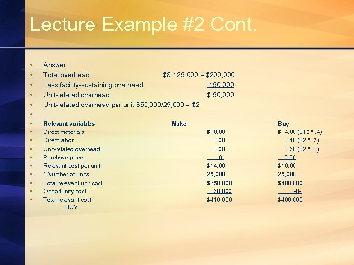 Lecture Example #2 Cont. • • • Answer: Total overhead $8 * 25, 000