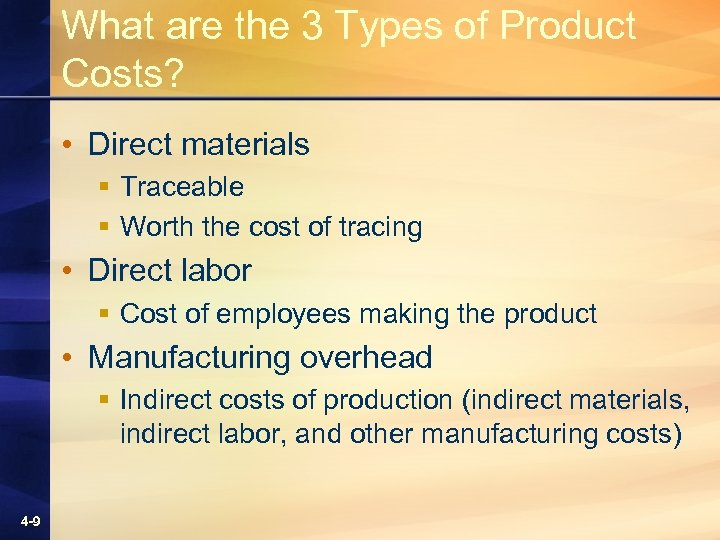 What are the 3 Types of Product Costs? • Direct materials § Traceable §