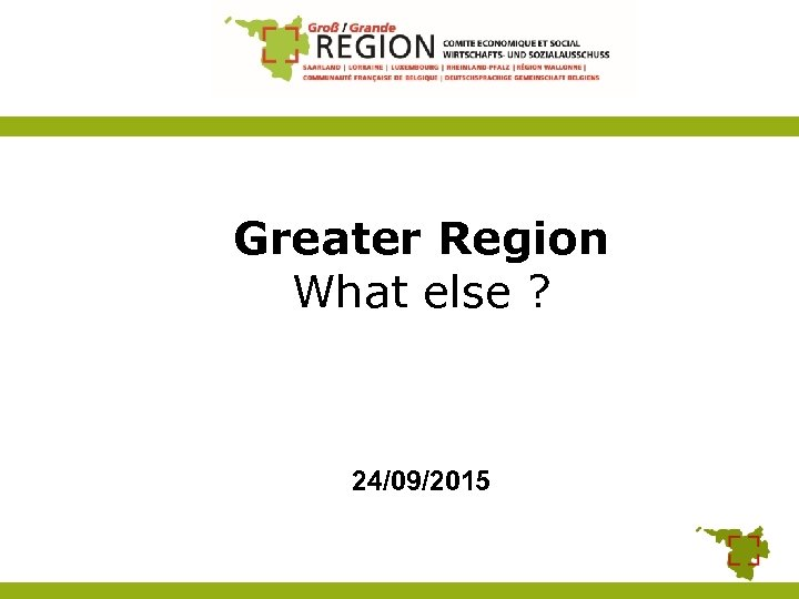 Greater Region What else ? 24/09/2015