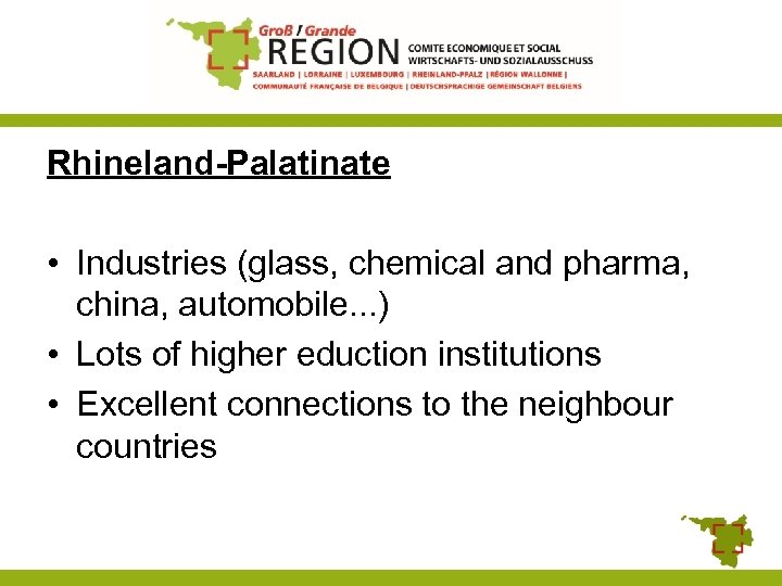 Rhineland-Palatinate • Industries (glass, chemical and pharma, china, automobile. . . ) • Lots