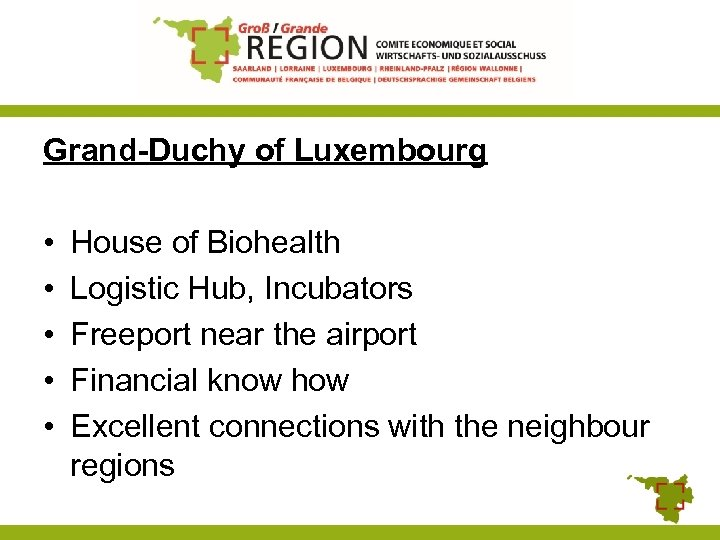 Grand-Duchy of Luxembourg • • • House of Biohealth Logistic Hub, Incubators Freeport near
