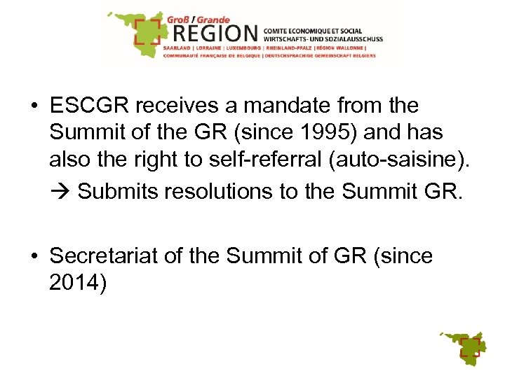 • ESCGR receives a mandate from the Summit of the GR (since 1995)
