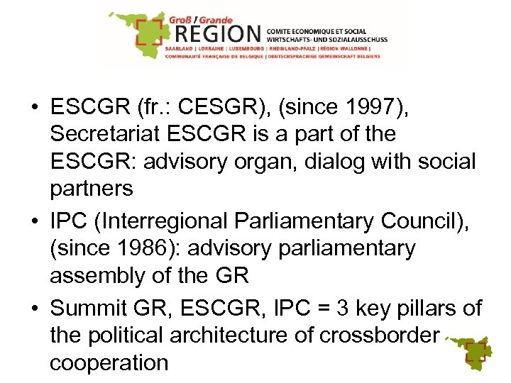 • ESCGR (fr. : CESGR), (since 1997), Secretariat ESCGR is a part of