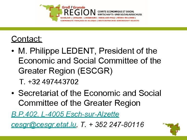 Contact: • M. Philippe LEDENT, President of the Economic and Social Committee of the