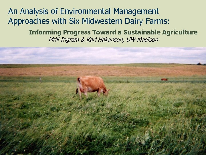An Analysis of Environmental Management Approaches with Six Midwestern Dairy Farms: Informing Progress Toward