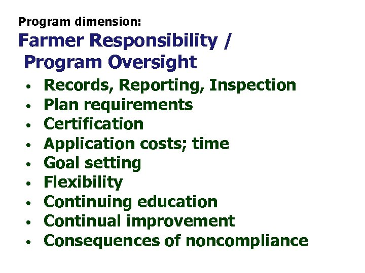 Program dimension: Farmer Responsibility / Program Oversight • • • Records, Reporting, Inspection Plan