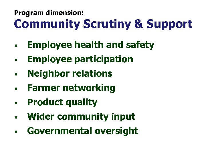 Program dimension: Community Scrutiny & Support • Employee health and safety • Employee participation