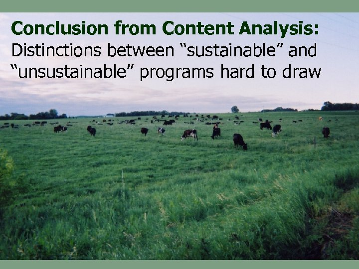 "Conclusion from Content Analysis: Distinctions between ""sustainable"" and ""unsustainable"" programs hard to draw"