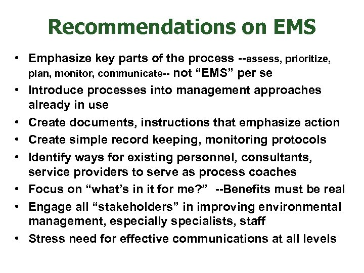 Recommendations on EMS • Emphasize key parts of the process --assess, prioritize, plan, monitor,