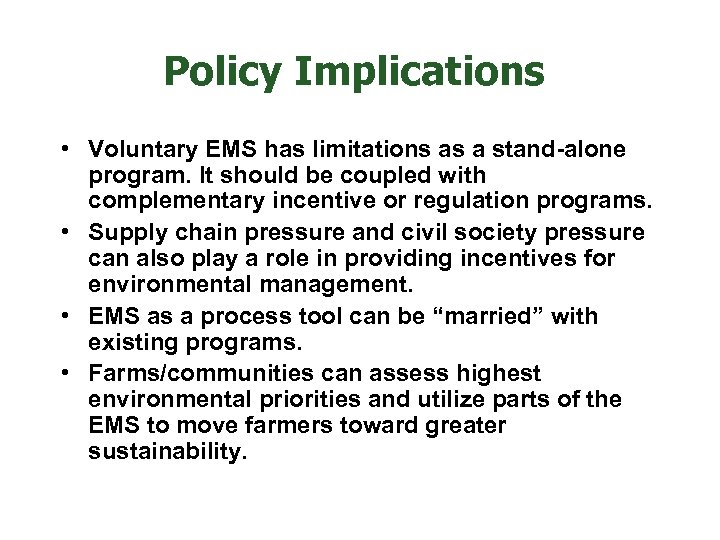 Policy Implications • Voluntary EMS has limitations as a stand-alone program. It should be