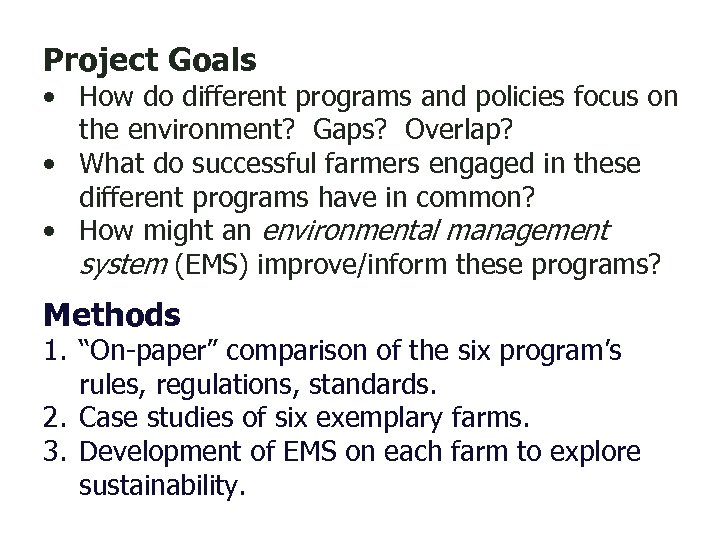 Project Goals • How do different programs and policies focus on the environment? Gaps?