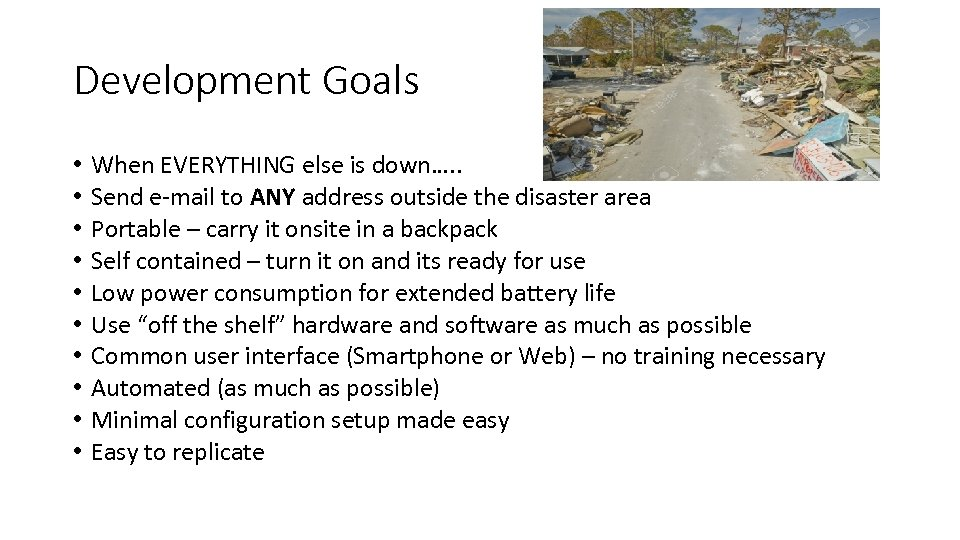 Development Goals • • • When EVERYTHING else is down…. . Send e-mail to