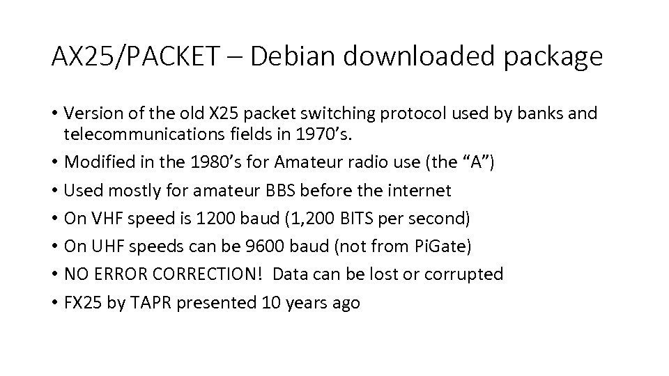 AX 25/PACKET – Debian downloaded package • Version of the old X 25 packet