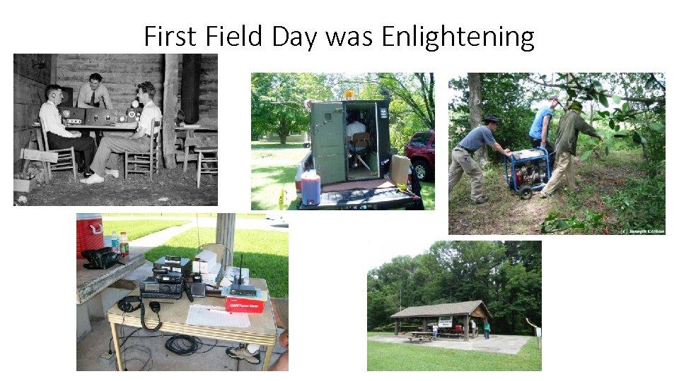 First Field Day was Enlightening