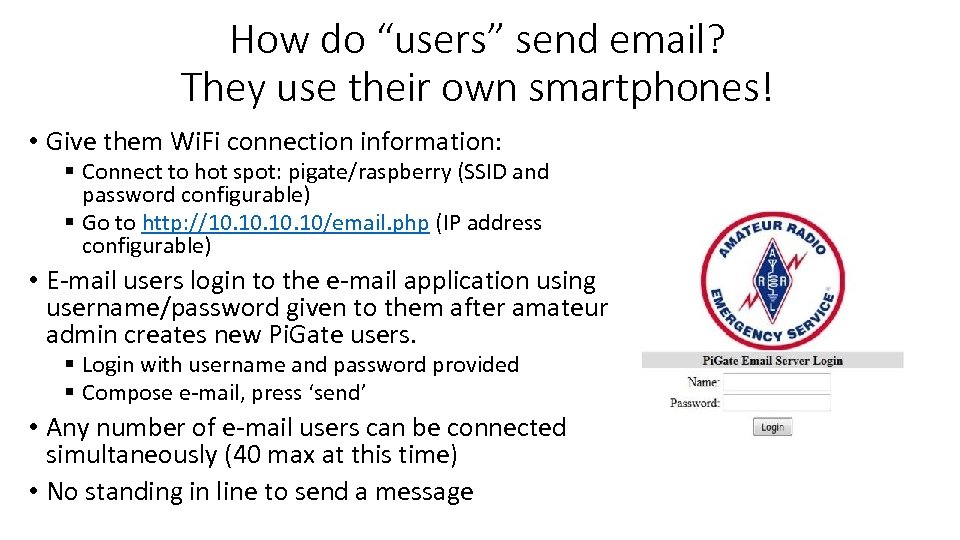 """How do """"users"""" send email? They use their own smartphones! • Give them Wi."""
