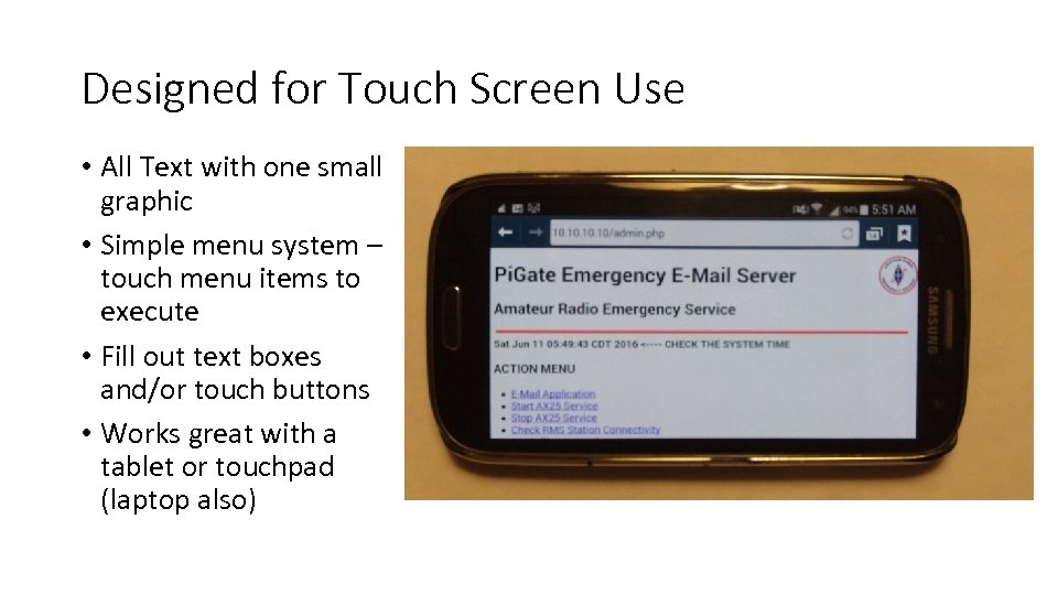 Designed for Touch Screen Use • All Text with one small graphic • Simple