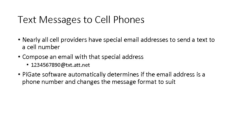 Text Messages to Cell Phones • Nearly all cell providers have special email addresses