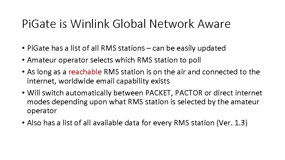 Pi. Gate is Winlink Global Network Aware • Pi. Gate has a list of